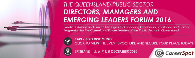 The Queensland Public Sector Directors, Managers and Emerging Leaders Forum 2016