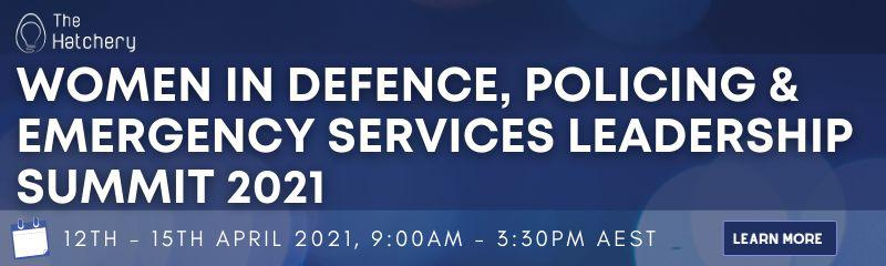 Women in Defence, Policing & Emergency Services Leadership Summit
